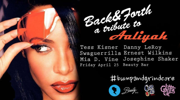 bump and grindcore: a tribute to aaliyah at Beauty Bar