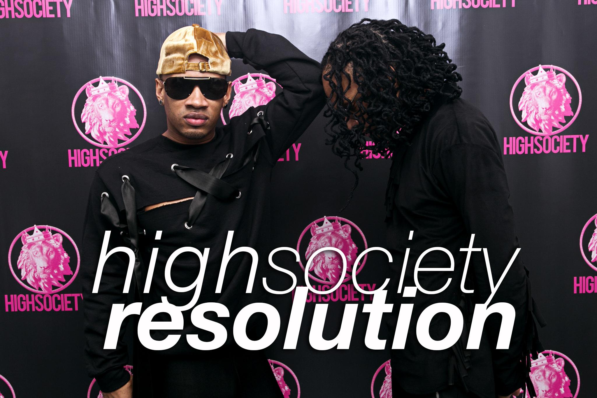 High Society presents: Resolution