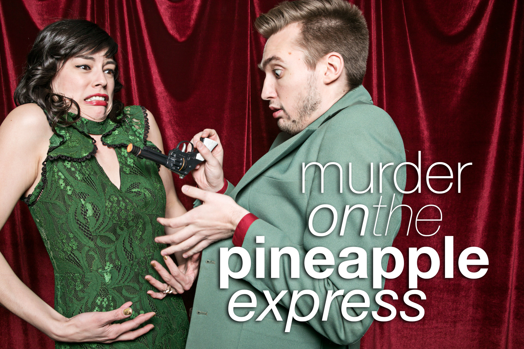 Murder on the Pineapple Express